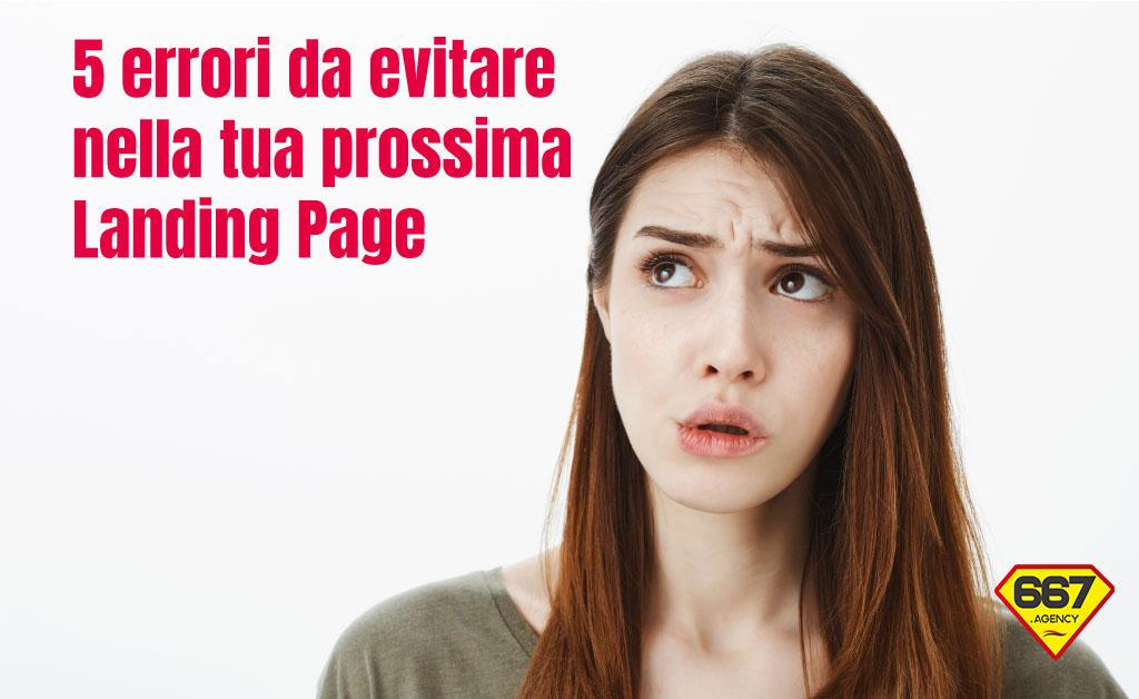 Landing Page: come evitare i 5 errori più pericolosi e guadagnare di più!