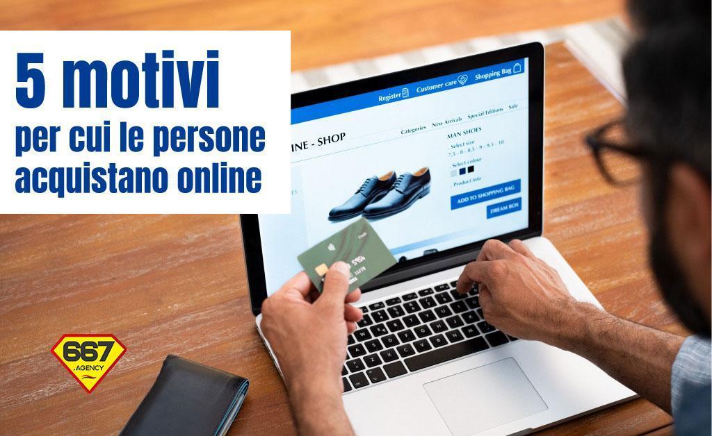 5 Motivi per i quali le persone acquistano online