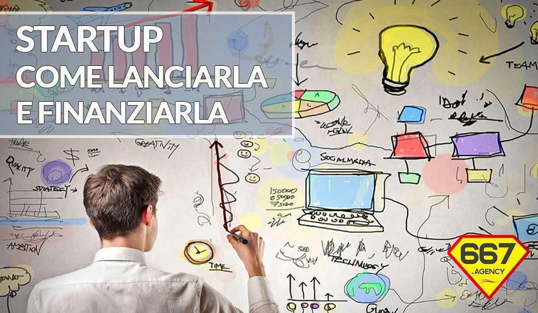 Startup: come slanciarla e come trovare finanziamenti